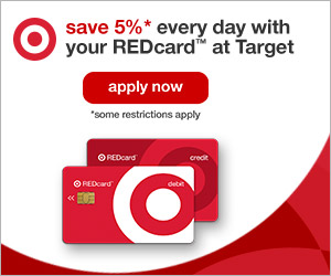SAVE 5%* every day with your REDcard at Target. Some restrictions apply.
